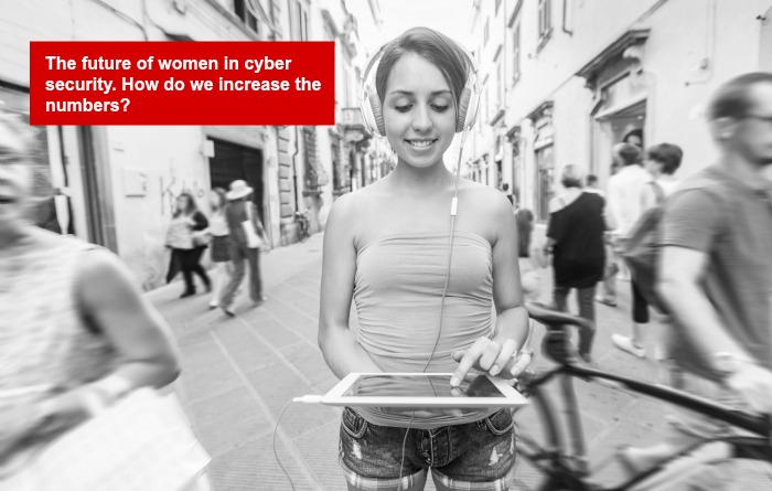 Women in cyber security. How do we increase the numbers?